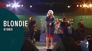Blondie - Atomic (Blondie Live)