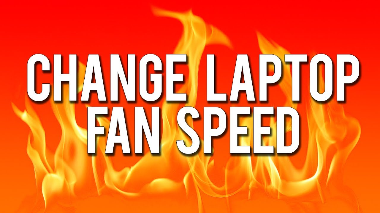 How to Change Laptop Fan Speed