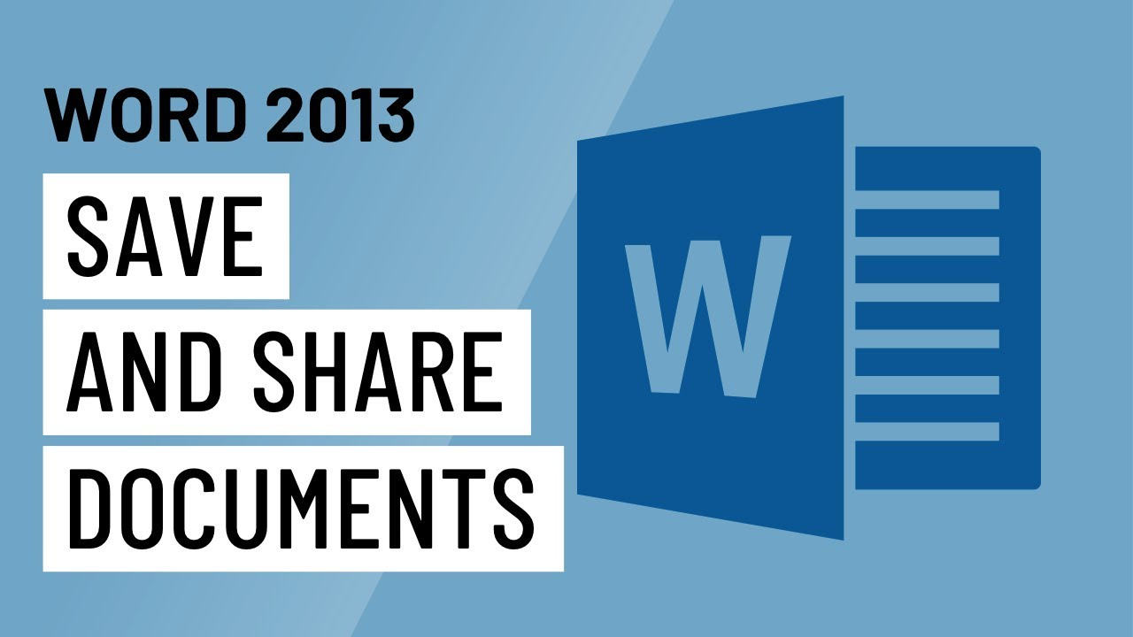 Word 2013: Saving and Sharing Documents