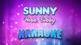 Hebb, Bobby - Sunny (Karaoke version with Lyrics)