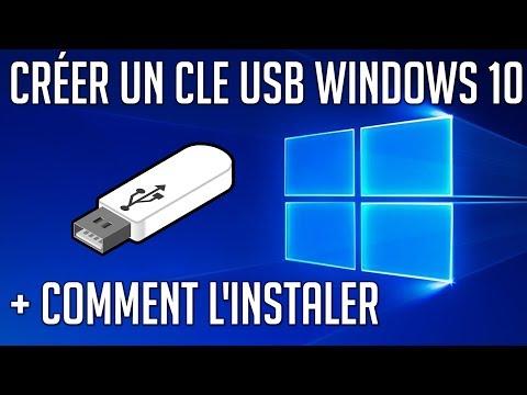 Créer une Cle USB Windows 10 + l'installer