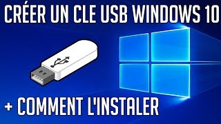 Créer une Cle USB Windows 10 + l'installer