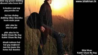 Bilal Khan - Kabhi Gham Na Aey (unplugged)