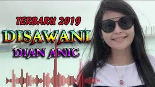 DISAWANI~DIAN ANIC~LAGU TARLING TERBARU 2019