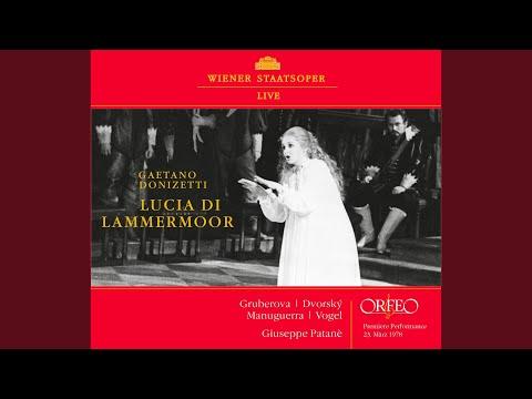 Lucia Di Lammermoor, Act II: Appressati, Lucia - Il Pallor Funesto, Orrendo (Live)