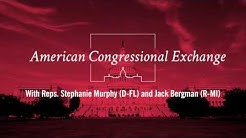 American Congressional Exchange with Reps. Stephanie Murphy (D-FL) and Jack Bergman (R-MI)