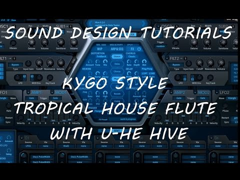 Kygo - Style Tropical House Flute with U-He Hive