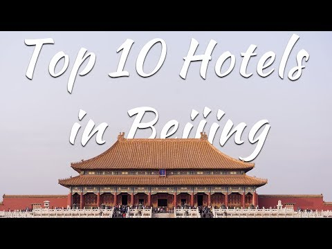 Top 10 hotels in  Beijing China
