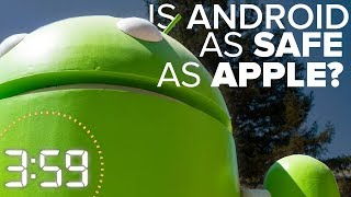 Are Android smartphones as safe as iPhones? (The 3:59, Ep. 370)