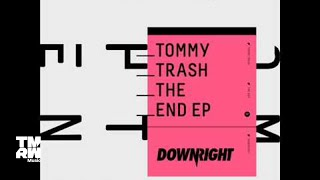 Tommy Trash  - The End