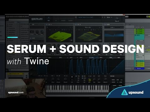 Twine - Serum and Sound Design