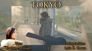 Canción: TOKYO Interprete Original: YUI Fandub: Kathou Mikijah Adap...