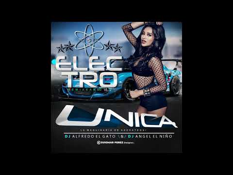Electro Remixeado Vol2 UNICA Deejay Angel El Niño Ft Deejay Alfredo El Gato