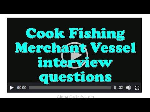 Cook Fishing Merchant Vessel interview questions