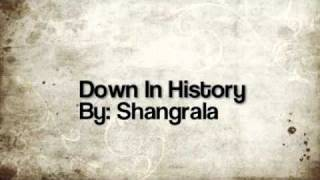 Down in History By: Shangrala