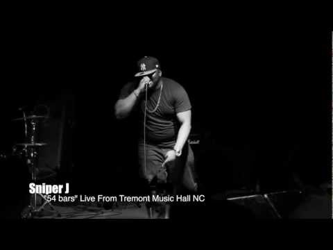 Sniper J - 54 Bars Live From The Tremont Music Hall NC