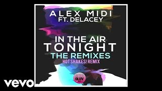 alex-midi---in-the-air-tonight-hot-shakes-ft-delacey
