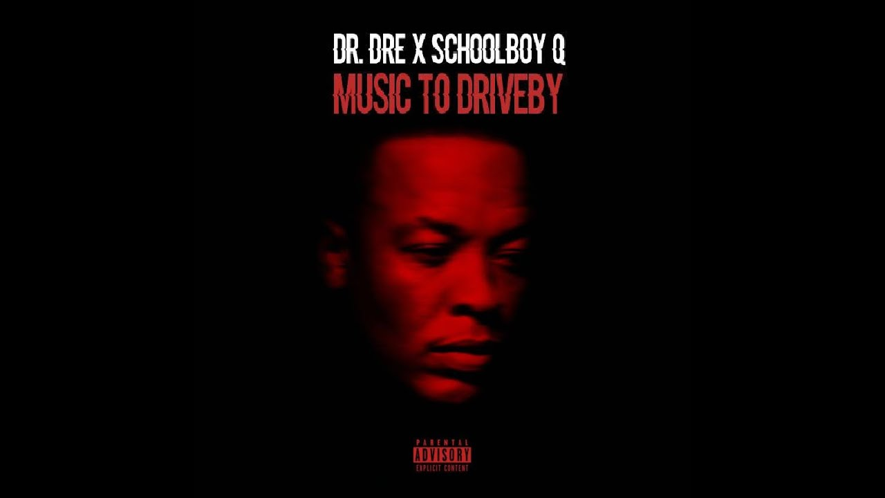 Download Dr. Dre - Music To Drive By ft. ScHoolboy Q