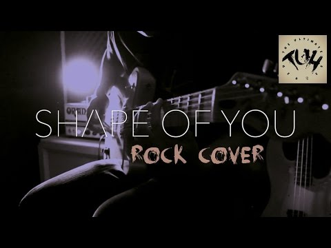 Ed Sheeran - Shape Of You (ROCK Cover by The Ultimate Heroes)