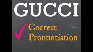 How to pronounce Gucci? Correct Italian Pronunciation of Gucci