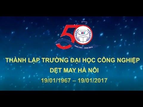 Trường Đại học Công nghiệp Dệt may Hà Nội - 50 năm xây dựng và phát triển