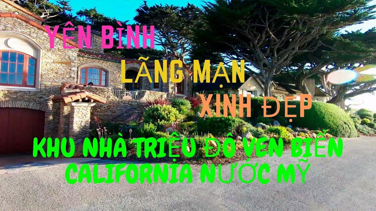 KHU NHÀ TRIỆU ĐÔ VEN BIỂN Ở CALIFORNIA - YÊN BÌNH LÃNG MẠN XINH ĐẸP | Nguoi Binh Dan Cali TV Tập 57