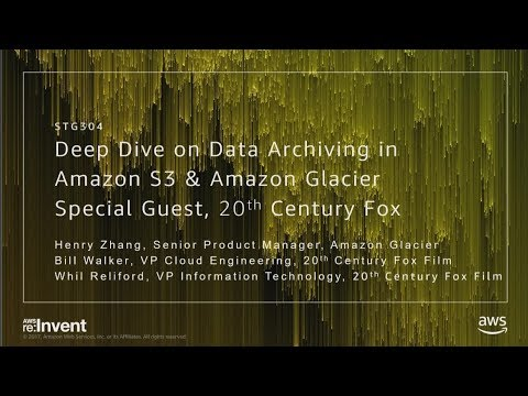 AWS re:Invent 2017: Deep Dive on Data Archiving in Amazon S3 & Amazon Glacier, with  (STG304)