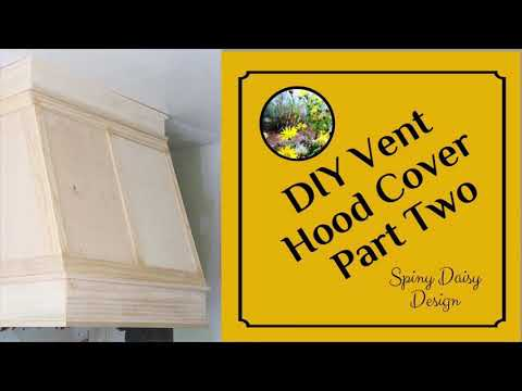 DIY VENT HOOD COVER - Part Two