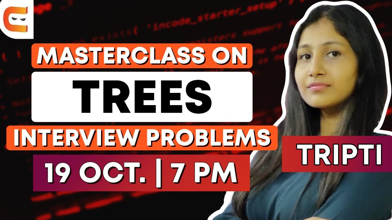 Masterclass on Trees Problems