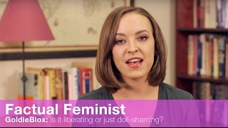 Repeat youtube video GoldieBlox: Is it liberating or just doll-shaming? | FACTUAL FEMINIST