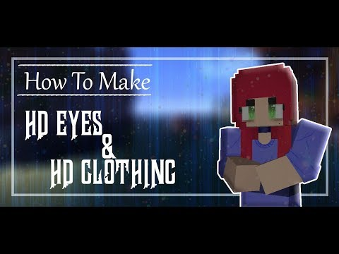 How To Make HD Skins | Eyes And Clothing