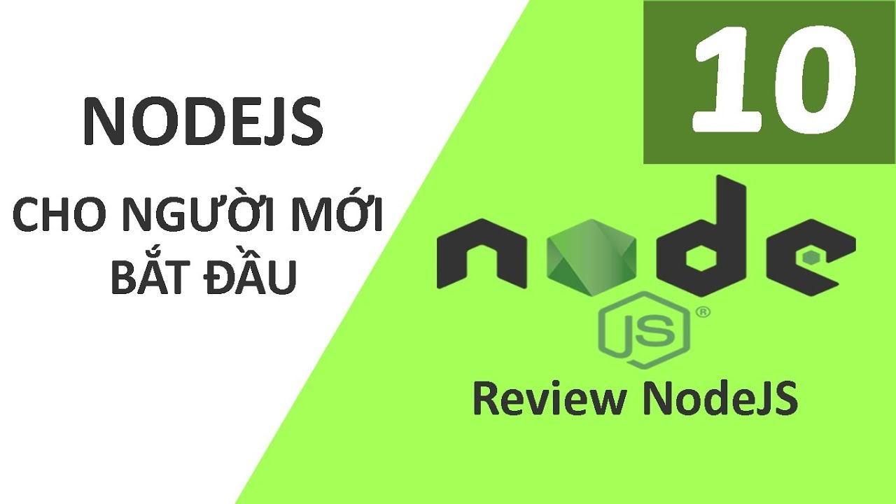 Lập trình NodeJS căn bản – Bài 10 Review NodeJS