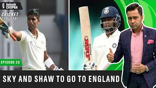SKY & PRITHVI to JOIN IND Team in ENGLAND |  | Betway Cricket Chaupaal  E26 | Aakash Chopra