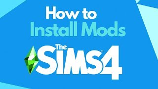 How to Download and Install Mods - The Sims 4