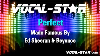 Video title: ed sheeran & beyonce - perfect (karaoke version) with lyrics hd vocal-star karaokevocal-star are renowned for the best quality of backing tracks...
