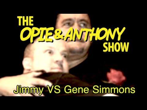 Opie & Anthony: Jimmy Vs Gene Simmons (01/10, 01/27, 06/27/05, 08/09, 09/14/06)
