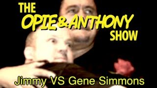 Opie & Anthony: Jimmy Vs Gene Simmons (01/10, 01/27, 06/27/05, 08/09, 09/14/06)