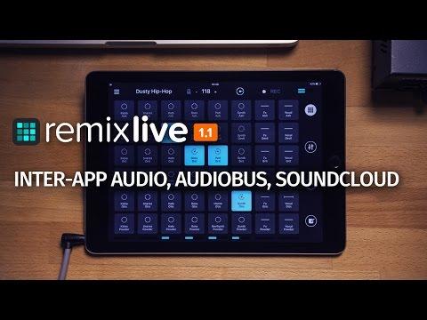 Remixlive 1.1: Inter-App Audio, Audiobus, SoundCloud