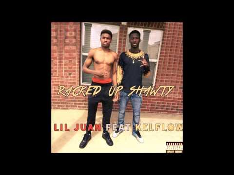 Lil Juan Feat Kelflow (Wuff Gang) - Racked-Up Shawty (Remix)