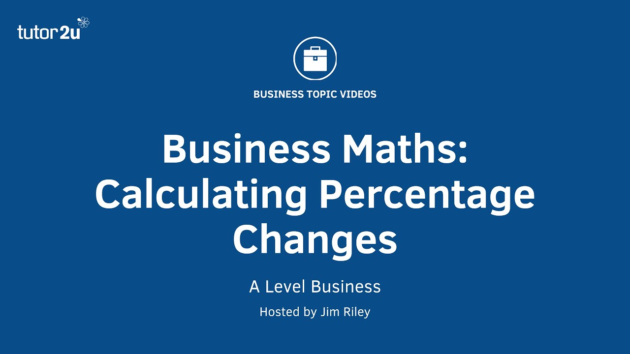 Business Maths - Calculating Percentage Changes - YouTube