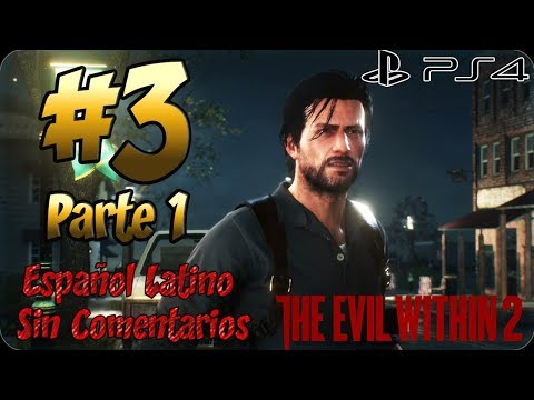 The Evil Within 2 PS4 |  Walkthrough Guía en Español Latino |  Capitulo 3 Parte 1 | Sin Comentarios