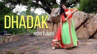 Dhadak | Freestyle Semi Classical | Dance Choreography | Nidhi Kumar