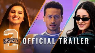 Student Of The Year 2 - Trailer | Tiger Shroff | Tara | Ananya | Punit Malhotra | In cinemas now