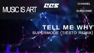 [Music is Art] Tell me Why - Supermode (Tiësto remix)