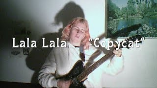 "Lala Lala - ""Copycat"" [OFFICIAL VIDEO]"