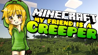 Minecraft: INSECURE CREEPER GIRL! My Friend is a Creeper - (Minecraft Roleplay) Ep. 28