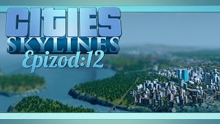 Cities: Skylines :: Ep.12 :: Atomowa energia!