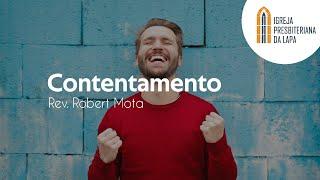 Contentamento - Rev. Robert Mota
