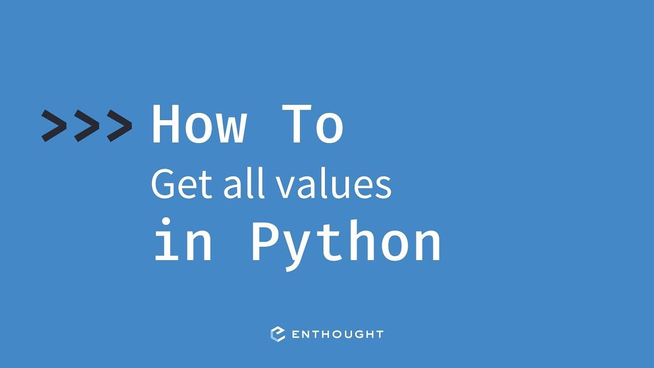 How to get all the values from a dictionary in Python