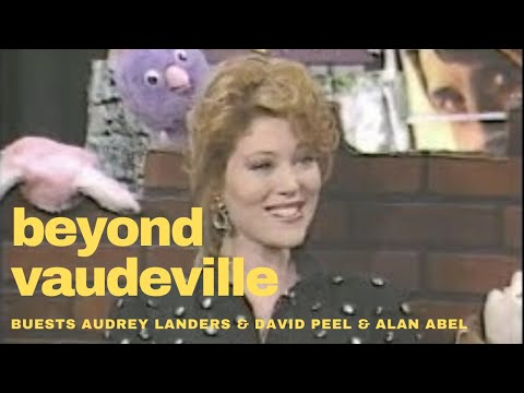Beyond Vaudeville Episode 33 Audrey Landers, David Peel 1/26/91